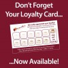 Loyalty Card Now Available